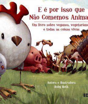 E é por isso que não comemos animais - Livro infantil