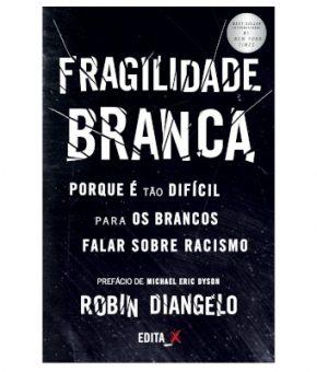 Fragilidade Branca - Livro