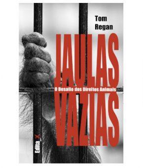 Jaulas Vazias - O desafio dos direitos dos animais